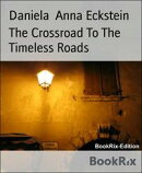 The Crossroad To The Timeless Roads
