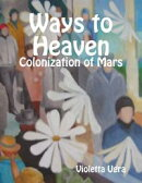 Ways to Heaven - Colonization of Mars I