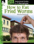 How to Eat Fried Worms: Instructional Guides for Literature