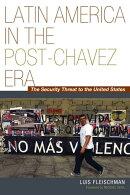 Latin America in the Post-Ch?vez Era