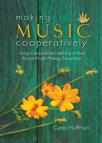 MakingMusicCooperativelyUsingCooperativeLearninginYourActiveMusic-MakingClassroom