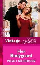 Her Bodyguard (Mills & Boon Vintage Superromance)