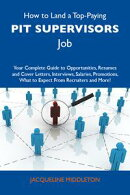 How to Land a Top-Paying Pit supervisors Job: Your Complete Guide to Opportunities, Resumes and Cover Letter…
