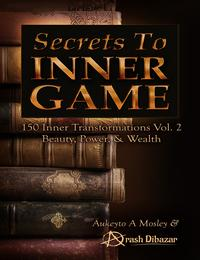 Secrets To Inner Game Vol. 2【電子書籍】[ Aukeyto Mosley ]
