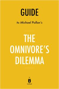 Guide to Michael Pollan's The Omnivore's Dilemma by Instaread【電子書籍】[ Instaread ]