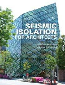 Seismic Isolation for Architects【電子書籍】[ Andrew Charleson ]
