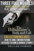 The Billionaire's Beck and Call Series Mega Box Set: Books Four, Five, and Six, PLUS He Rides Hard, Part 1:…
