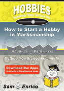 How to Start a Hobby in Marksmanship