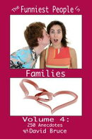 The Funniest People in Families, Volume 4: 250 Anecdotes