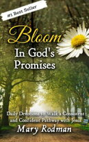 Bloom In God's Promises: Daily Devotions to Walk a Consistent and Confident Pathway with Jesus