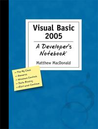 VisualBasic2005:ADeveloper'sNotebookADeveloper'sNotebook