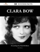 Clara Bow 203 Success Facts - Everything you need to know about Clara Bow