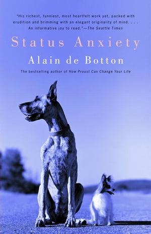 Status Anxiety【電子書籍】[ Alain De Botton ]