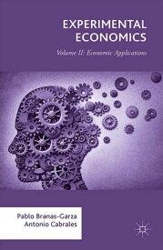 Experimental Economics Volume II: Economic Applications【電子書籍】