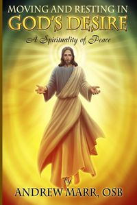 MovingandRestinginGod'sDesireASpiritualityofPeace