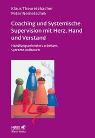 Coaching und Systemische Supervision mit Herz, Hand und VerstandHandlungsorientiert arbeiten, Systeme aufbauen【電子書籍】[ Klaus Theuretzbacher ]