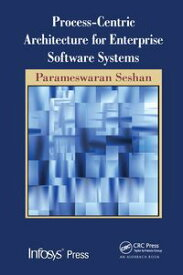 Process-Centric Architecture for Enterprise Software Systems【電子書籍】[ Parameswaran Seshan ]