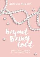 Beyond Being Good