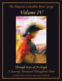 Through Eyes of an Eagle【電子書籍】[ Wahclellaspirit ]