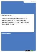Australien im Englischunterricht der Sekundarstufe II. Doris Pilkingtons 'Rabbit-Proof Fence' und Philip Noy…