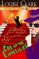 Cat in the Limelight (The 9 Lives Cozy Mystery Series, Book 6)