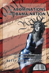 TheAbominationsoftheObama-NationTheAudacityofRuthlessAmbitionsvs.theHopeofGod'sAssurance