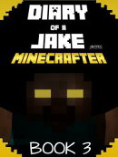 Minecraft: Diary of a Jake Minecrafter Book 3