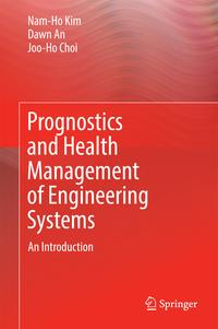 Prognostics and Health Management of Engineering SystemsAn Introduction【電子書籍】[ Nam-Ho Kim ]