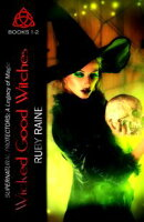 Wicked Good Witches Books 1-2 (Supernatural Protectors: A Legacy of Magic)