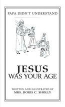 Jesus Was Your Age