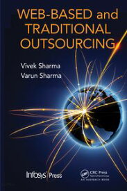 Web-Based and Traditional Outsourcing【電子書籍】[ Vivek Sharma ]