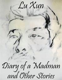 Diary of a Madman and Other Stories【電子書籍】[ Lu Xun ]