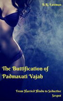 The Buttification of Padmavati Vajah