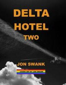 Delta Hotel Two【電子書籍】[ Jon Swank ]