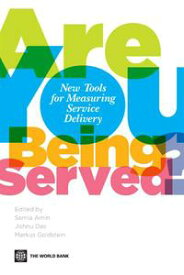 Are You Being Served?: New Tools For Measuring Service Delivery【電子書籍】[ Amin Samia; Das Jishnu; Goldstein Markus ]