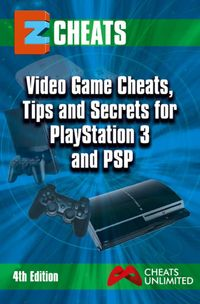 Video Game Cheats, Tips and Secrets For PlayStation 3 & PSP - 4th edition【電子書籍】[ The Cheat MIstress ]