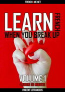 Learn French when you break up (4 hours 53 minutes) - Vol 1 (+ AUDIO)