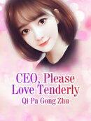 CEO, Please Love Tenderly