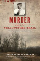 Murder along the Yellowstone Trail