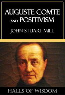 Auguste Comte and Positivism [Halls of Wisdom]