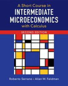 A Short Course in Intermediate Microeconomics with Calculus【電子書籍】[ Roberto Serrano ]