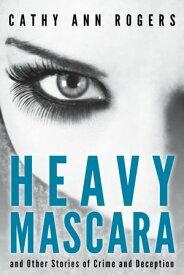 Heavy Mascara【電子書籍】[ Cathy Ann Rogers ]