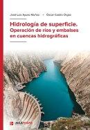Hidrología de superficie. Operación de ríos y embalses en cuencas hidrográficas