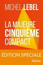La majeure cinqui?me compact - ?dition sp?cialeLe standard Lebel en 200 pages【電子書籍】[ Michel Lebel ]