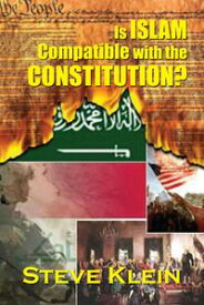 Is Islam Compatible with the Constitution?【電子書籍】[ Steve Klein ]