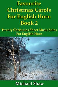 Favourite Christmas Carols For English Horn Book 2【電子書籍】[ Michael Shaw ]