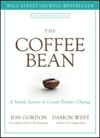 The Coffee BeanA Simple Lesson to Create Positive Change【電子書籍】[ Jon Gordon ]