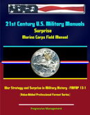 21st Century U.S. Military Manuals: Surprise Marine Corps Field Manual, War Strategy and Surprise in Militar…