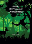 Animals, Creepy Crawlies and Other Stories
