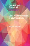 Civil?Military Relations in Southeast Asia